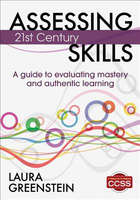 Assessing 21st Century Skills By Greenstein, Laura M.